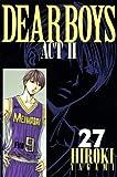 DEAR BOYS ACT2(27) (講談社コミックス月刊マガジン)