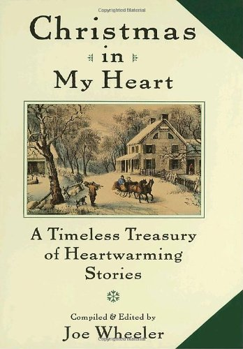 Christmas in My Heart: A Timeless Treasury of Heartwarming Stories