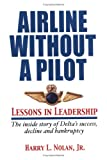 Airline Without a Pilot - Lessons in Leadership, Harry  L. Nolan, 0977207609