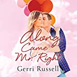 Along Came Mr. Right | Gerri Russell