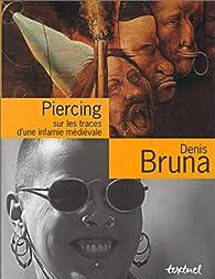 Piercing : Sur les traces d'une infamie médiévale par Denis Bruna