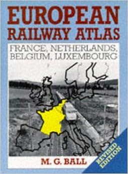 European Railway Atlas: France, Netherlands, Belgium, Luxembourg