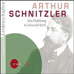Arthur Schnitzler. Eine Einführung in Leben und Werk