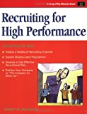 Recruiting for High Performance : Attracting the Best, Robert Wendover, 1560526866