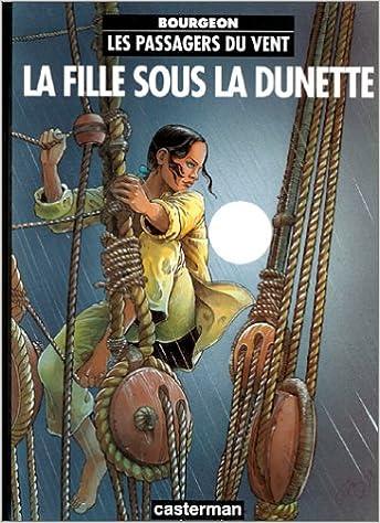 Les passagers du vent , Tome 1 : La fille sous la dunette: Amazon ...