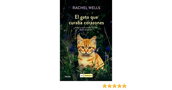 Amazon.com: El gato que curaba corazones (Spanish Edition) eBook: Rachel Wells, Montse Triviño: Kindle Store