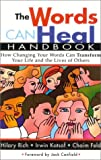 The Words Can Heal Handbook, Hilary Rich and Irwin Katsof, 1881927237