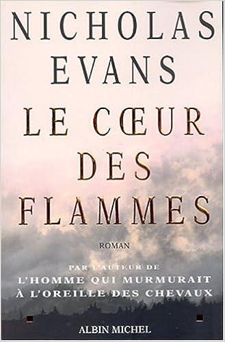 Le cœur des flammes - Evans Nicholas