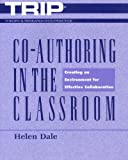 Co-Authoring in the Classroom : Creating an Environment for Effective Collaboration, Dale, Helen, 0814106951
