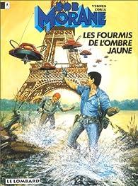 Bob Morane, tome 126 : Les Fourmis de l'Ombre Jaune par Henri Vernes