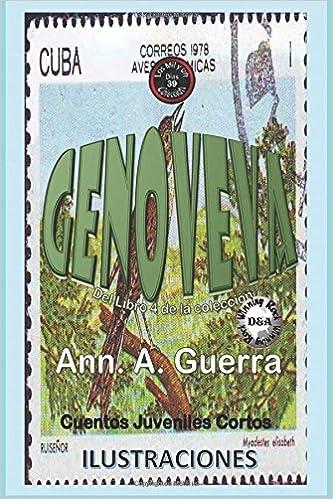 GENOVEVA (Los MIL y un DIAS: Cuentos Juveniles Cortos: Libro 4) (Volume 39) (Spanish Edition): Ms. Ann A. Guerra, Mr. Daniel Guerra: 9781979369909: ...