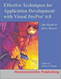 Effective Techniques for Application Development with Visual FoxPro, Jim Booth and Steve Sawyer, 0965509370