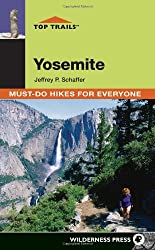Top Trails: Yosemite: Must-Do Hikes for Everyone (Top Trails: Must-Do Hikes)