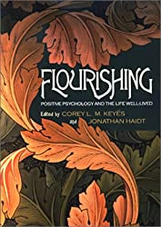 Flourishing: Positive Psychology and the Life Well-Lived