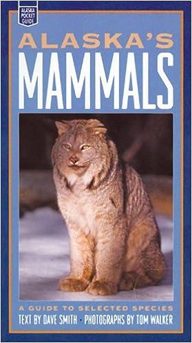 Alaska's Mammals: A Guide to Selected Species (Alaska Pocket Guide)