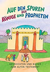 Auf den Spuren der Könige und Propheten: Geschichten, Rätsel und Aktionen