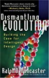 Dismantling Evolution, Ralph O. Muncaster, 0736904646