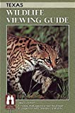 Texas Wildlife Viewing Guide (Wildlife Viewing Guides Series)