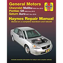 GM: Chevrolet Malibu (04-12), Pontiac G6 (05-10) & Saturn Aura (07-10) Haynes Repair Manual: Does not include 2004 and 2005 Chevrolet Classic models or information specific to hybrid models