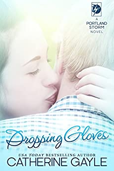 Dropping Gloves (Portland Storm Book 10) by [Gayle, Catherine]
