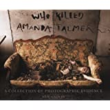 Who Killed Amanda Palmer: A Collection of Photographic Evidence