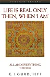 Life is Real Only Then, When 'I Am': All and Everything, Third Series (Compass)
