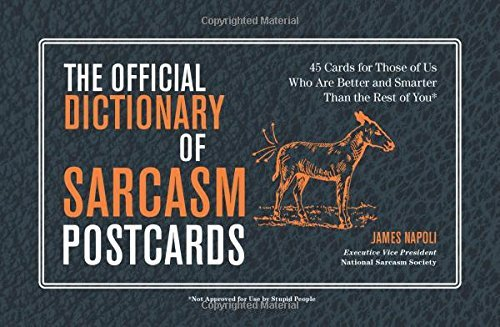 By James Napoli The Official Dictionary of Sarcasm Postcards: 45 Cards for Those of Us Who Are Better and Smarter Th (Pos) [Paperback] (Of Sarcasm Dictionary Official)