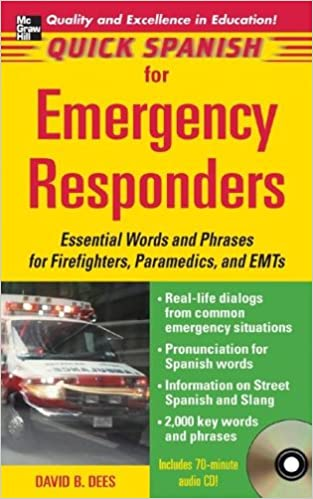 Lataa google-kirjoja pdf-muodossa ilmaiseksi Quick Spanish for Emergency Responders Package (Book + 1CD): Essential Words and Phrases for Firefighters, Paramedics, and EMT's (Quick Spanish Series) 0071460225 PDF