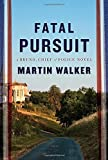 Fatal Pursuit: A novel (Bruno, Chief of Police Series) by Martin Walker (2016-06-21)