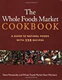 The Whole Foods Market Cookbook, Steve Petusevsky and Whole Foods Market Team Members, 0609806440