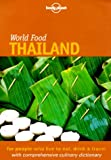 Lonely Planet World Food Thailand (Lonely Planet World Food Guides)