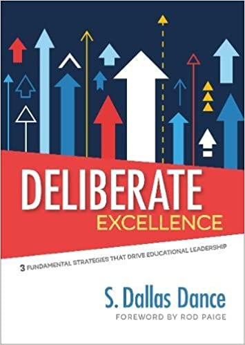 Deliberate excellence three fundamental strategies that drive deliberate excellence three fundamental strategies that drive educational leadership 1st edition malvernweather Image collections