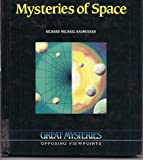 Mysteries of Space : Opposing Viewpoints, Rassmussen, Richard M., 1565100972
