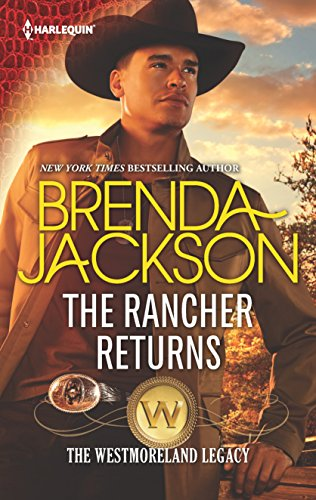 The Rancher Returns (The Westmoreland Legacy) by Harlequin Desire