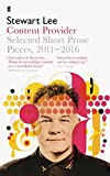Content Provider: Selected Short Prose Pieces, 2011-2016