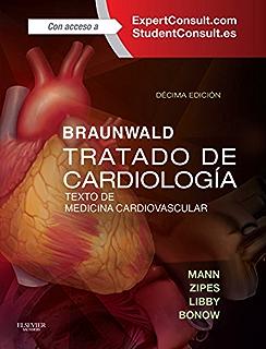 Braunwald. Tratado de cardiología: Texto de medicina cardiovascular (Spanish Edition)