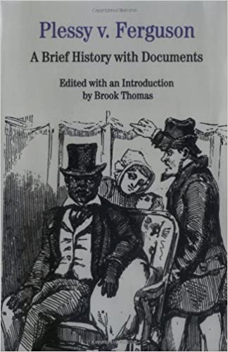 Plessy v. Ferguson: A Brief History with Documents First Edition Edition