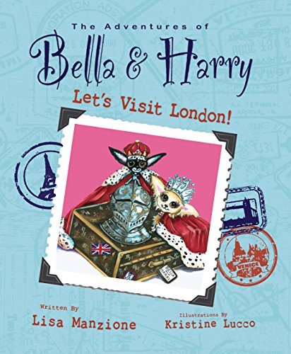 Let's Visit London!: Adventures of Bella & Harry