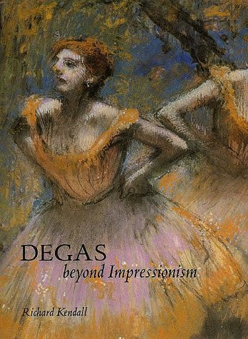 (Degas: Beyond Impressionism (National Gallery London Publications) )