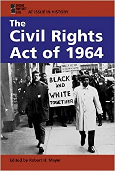 Book The Civil Rights Act of 1964 (At Issue in History)