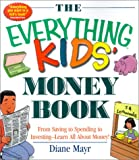 Everything Kids' Money Book, Diane Mayr, 1580626858
