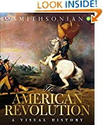 #9: The American Revolution: A Visual History