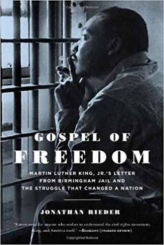 Gospel of Freedom Martin Luther King Jr s Letter from