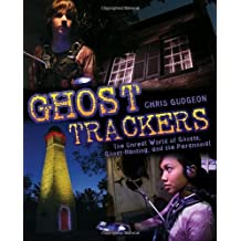 Ghost Trackers: The Unreal World of Ghosts, Ghost-Hunting, and the Paranormal by Chris Gudgeon (2010-10-12)