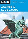 Front cover for the book Moon Spotlight Zagreb & Ljubljana by Shann Fountain Culo