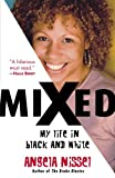 Front cover for the book Mixed: My Life in Black and White by Angela Nissel