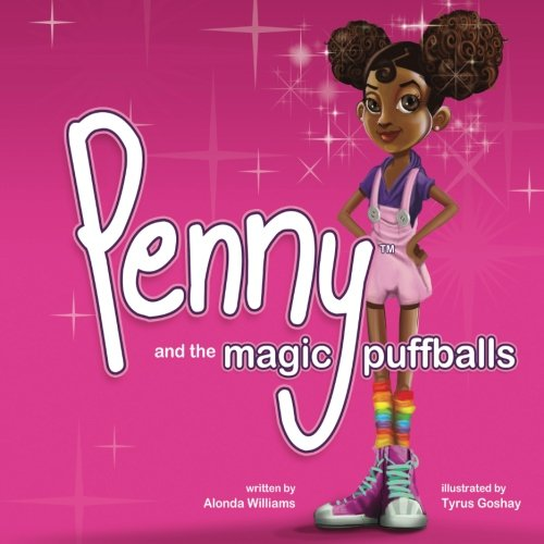 Penny and the Magic Puffballs: The adventures of Penny and the Magic Puffballs. (Volume 1) ()