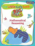 img - for The Little Kid's Book of BIG Ideas: Mathematical Reasoning book / textbook / text book