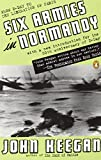 Six Armies in Normandy: From D-Day to the Liberation of Paris; June 6 - Aug. 5, 1944; Revised
