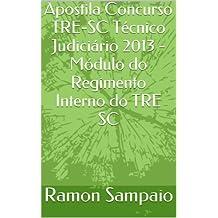Apostila Concurso TRE-SC Técnico Judiciário 2013 - Módulo do Regimento Interno do TRE SC (Portuguese Edition)